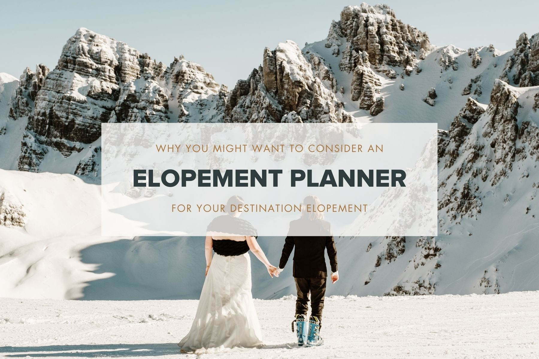 why you need to consider hiring an elopement planner