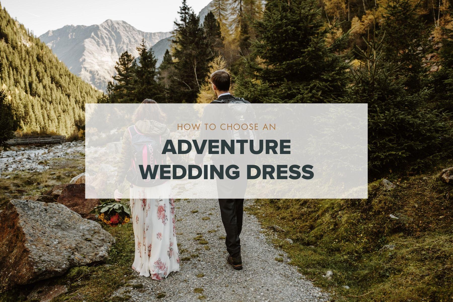 how to choose an adventure wedding dress