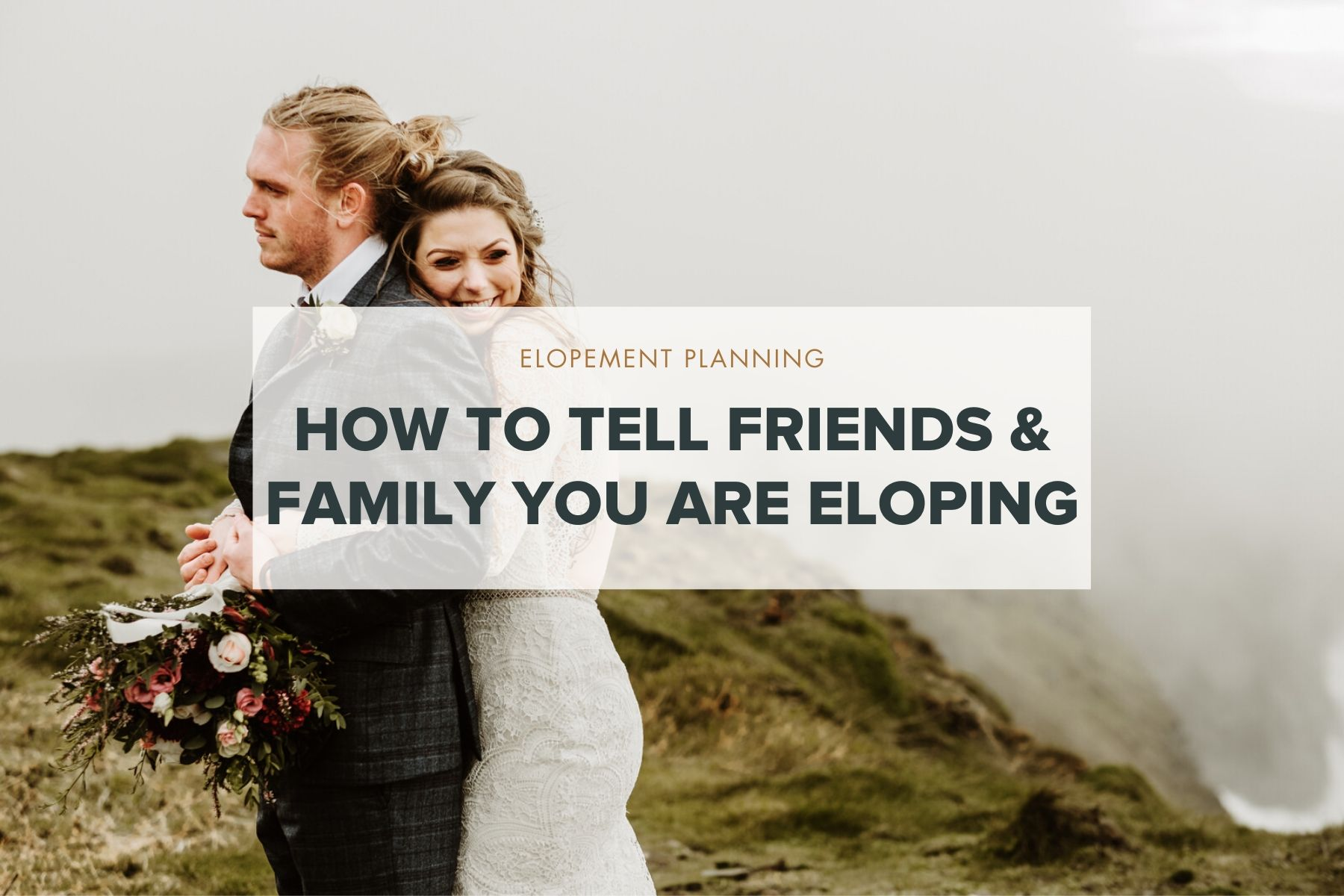 How to tell people you are eloping