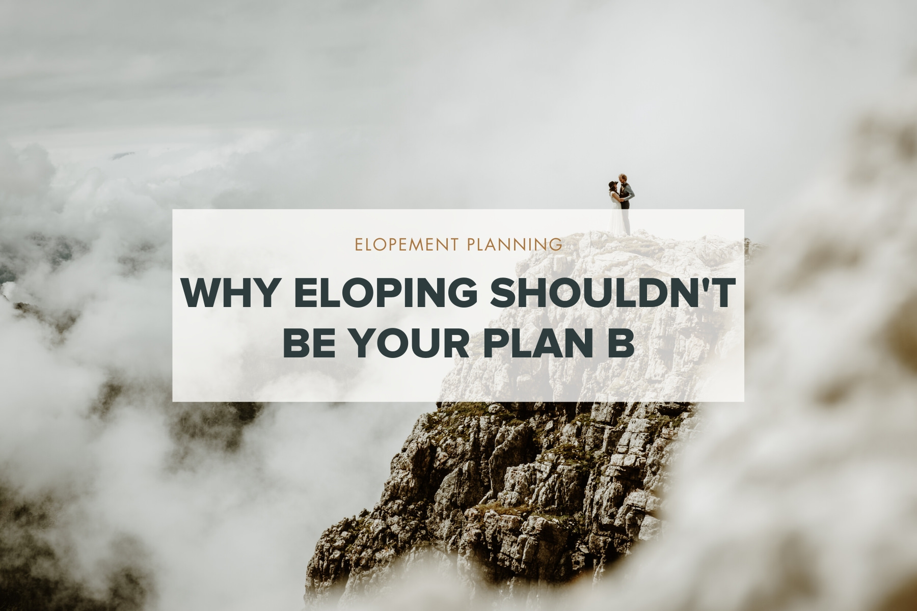 Why eloping shouldn't be your plan B blog post